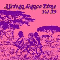 African Dance Time, Vol.39 — сборник
