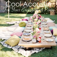 Cool Acoustic For Your Engagement Party — сборник