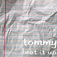 Beat It Up — Tommy