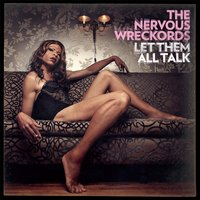 Let Them All Talk — The Nervous Wreckords