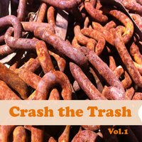 Crash the Trash, Vol. 1 — Mike Sampey, Mark O Grady