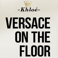Versace on the Floor — Khloé