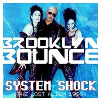 System Shock (The Lost Album 1999) — Brooklyn Bounce