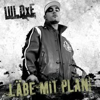 Läbe mit Plan — LUL DxE