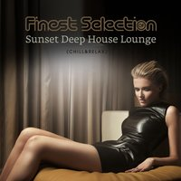Finest Selection of Sunset Deep House Lounge (Chill & Relax) — сборник