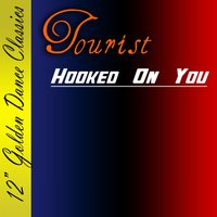 Hooked on You — Tourist