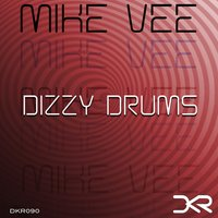 Dizzy Drums — Mike Vee