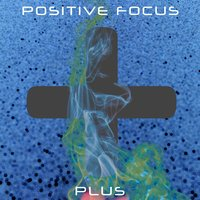 Plus — Positive Focus