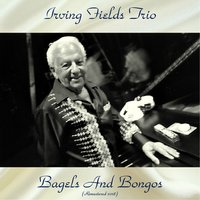 Bagels And Bongos — Irving Fields Trio