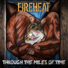 Through the Miles of Time — Fireheat