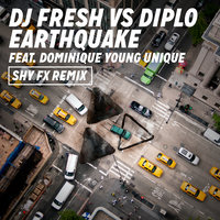 Earthquake (DJ Fresh vs. Diplo) — Diplo, DJ Fresh