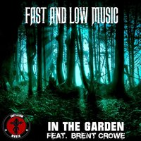 In the Garden — Fast & Low Music