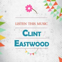 Listen This Music — Clint Eastwood