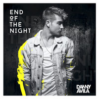 End Of The Night — Danny Avila
