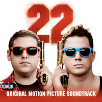 22 Jump Street: Original Motion Picture Soundtrack — сборник