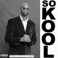 So Kool — Mouthpiece the Lyrical Legend