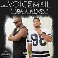 Dem A Wicked - Single — Voicemail