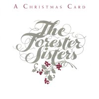 A Christmas Card — The Forester Sisters