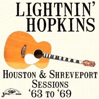 Houston & Shreveport Sessions '63 to '69 — Lightnin' Hopkins