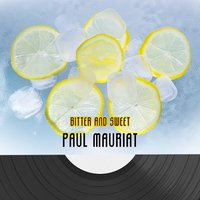 Bitter And Sweet — Paul Mauriat