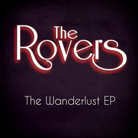 The Wanderlust EP — The Rovers