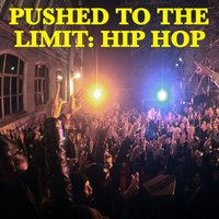 Pushed To The Limit: Hip Hop — сборник
