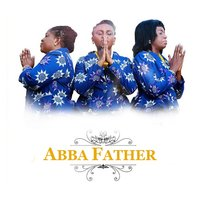 Abba Father — Daughters Of Glorious Jesus