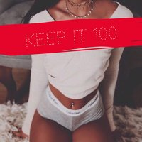 Keep It 100 — Jayla Alexandra