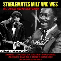 Stablemates Milt and Wes — Milt Jackson, Wes Montgomery