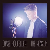 The Reason — Chase Holfelder