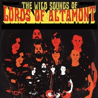 The Wild Sounds of the Lords of Altamont — The Lords of Altamont