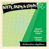 (Baby) Hold Me Tight / Buggin' Blues — Kitty, Daisy & Lewis, Kitty Daisy & Lewis