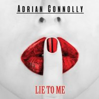 Lie to Me — Adrian Connolly