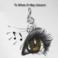 To Whom It May Concern — Nmc. Music
