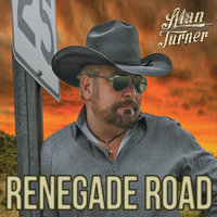 Renegade Road — Alan Turner, Alan C Turner