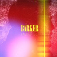 Called Out — Barker
