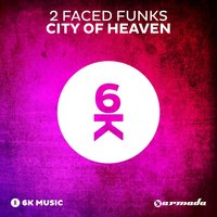 City Of Heaven — 2 Faced Funks