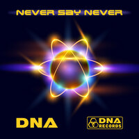 DNA - Never Say Never EP — DNA
