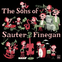 The Sons of Sauter-Finegan — Eddie Sauter, Bill Finegan