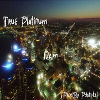 12 A.M — True Platinum