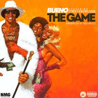 The Game — Bueno, Street Knowledge, Ree Realz