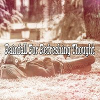 Rainfall For Refreshing Thought — Thunderstorms