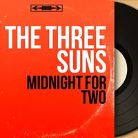 Midnight for Two — The Three Suns
