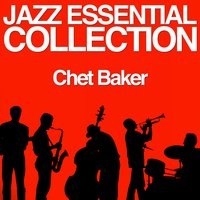 Jazz Essential Collection — Chet Baker