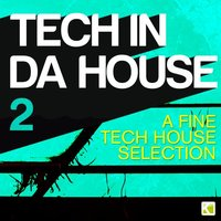 Tech in da House 2 - A Fine Tech House Selection — сборник