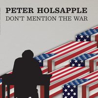 Don't Mention the War — Peter Holsapple