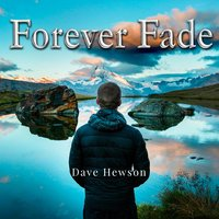 Forever Fade — Dave Hewson