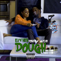 Luv Her Dough — Foreign Musik