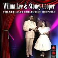 The Ultimate Collection (1947-1961) — Wilma Lee, Stoney Cooper