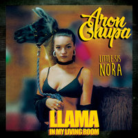 Llama In My Living Room — AronChupa, Little Sis Nora